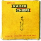 Kaiser Chiefs- Education, education, education & war