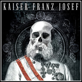 Kaiser Franz Josef- Make rock great again