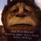 Karen O And The Kids- Where the wild things are - Motion picture soundtrack