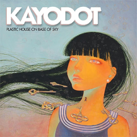Kayo Dot- Plastic house on base of sky