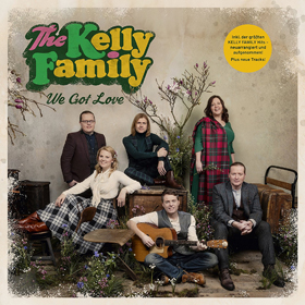 The Kelly Family- We got love
