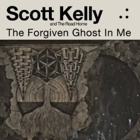 Scott Kelly And The Road Home- The forgiven ghost in me