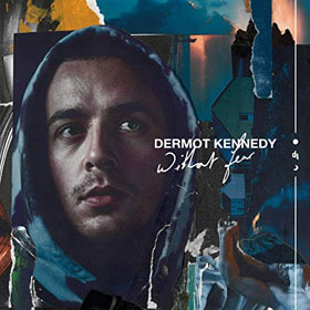Dermot Kennedy- Without fear