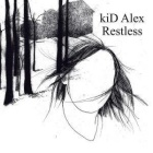 Kid Alex- Restless