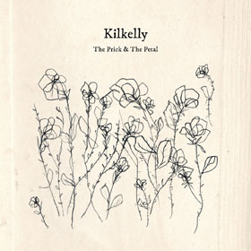 Kilkelly- The prick and the petal