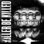 Killer Be Killed- Killer Be Killed