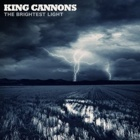 King Cannons- The brightest light