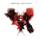 Kings Of Leon- Only by the night