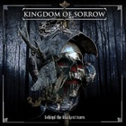 Kingdom Of Sorrow- Behind the blackest tears