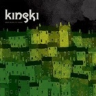 Kinski- Down below it's chaos