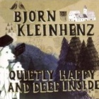 Björn Kleinhenz- Quietly happy and deep inside