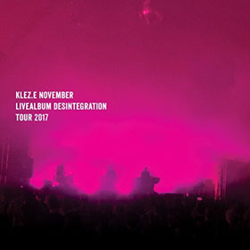 Klez.E- November – Livealbum Desintegration Tour 2017