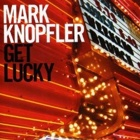 Mark Knopfler- Get lucky