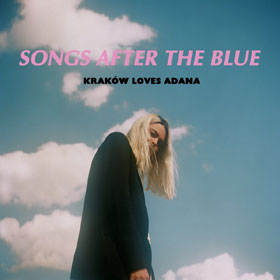 Kraków Loves Adana - Songs after the blue