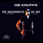 Die Krupps- The machinists of joy