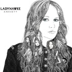 Ladyhawke- Anxiety
