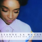 Lianne La Havas- Is your love big enough?