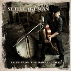 Seth Lakeman- Tales from the barrel house