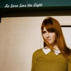 La Sera- Sees the light