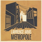 The Lawrence Arms- Metropole