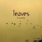 Leaves- Breathe