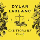 Dylan LeBlanc- Cautionary tale