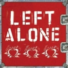 Left Alone- Left Alone