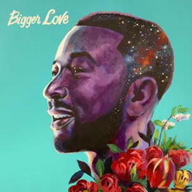 John Legend- Bigger love