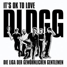 Die Liga Der Gewöhnlichen Gentlemen - It's OK to love DLDGG