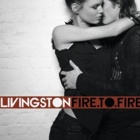Livingston - Fire to fire