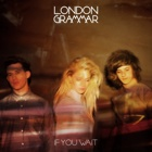 London Grammar- If you wait