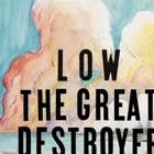 Low- The great destroyer
