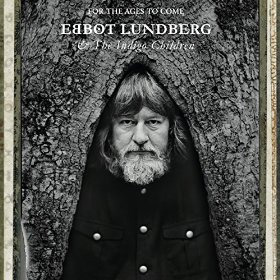 Ebbot Lundberg & The Indigo Children- For the ages to come
