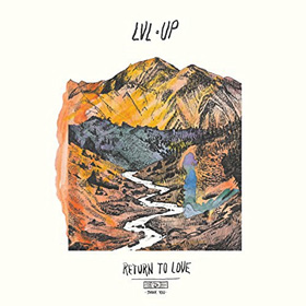 LVL UP- Return to love