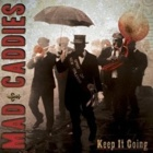 Mad Caddies- Keep it going