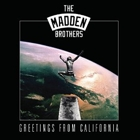 The Madden Brothers- Greetings from California