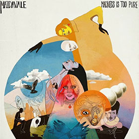 MaidaVale- Madness is too pure