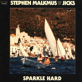 Stephen Malkmus & The Jicks- Sparkle hard