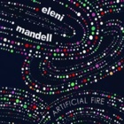 Eleni Mandell- Artificial fire