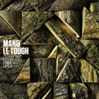 Mano Le Tough- Changing days
