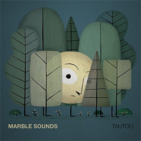 Marble Sounds- Tautou