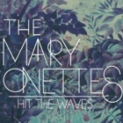The Mary Onettes- Hit the waves