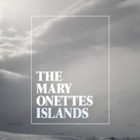 The Mary Onettes- Islands