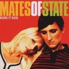 Mates Of State- Bring it back