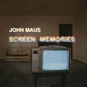 John Maus- Screen memories