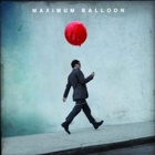 Maximum Balloon- Maximum Balloon
