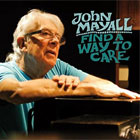 John Mayall- Find a way to care