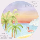 James Vincent McMorrow- Post tropical