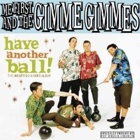 Me First And The Gimme Gimmes - Have another ball!