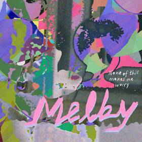Melby- None of this makes me worry